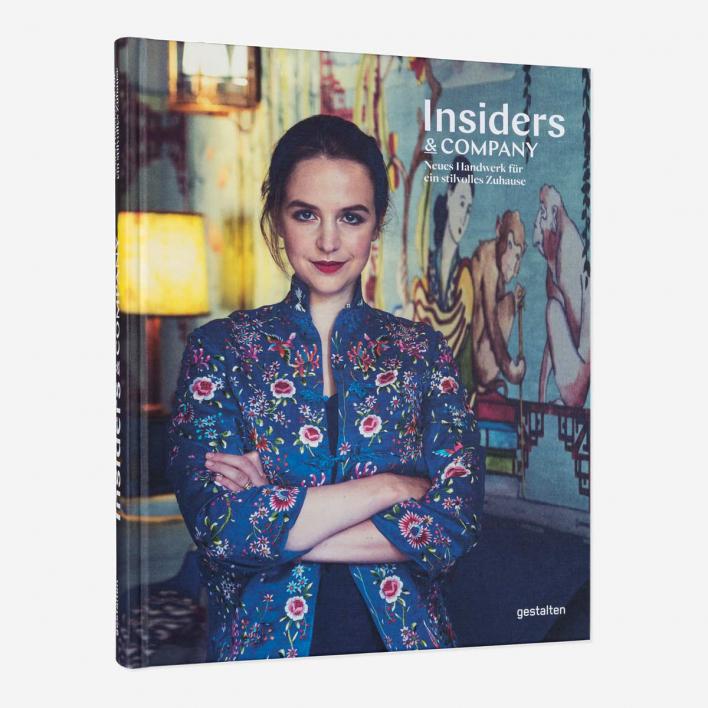 Gestalten Insiders & Company - Neues Handwerk für ein stilvolles Zuhause