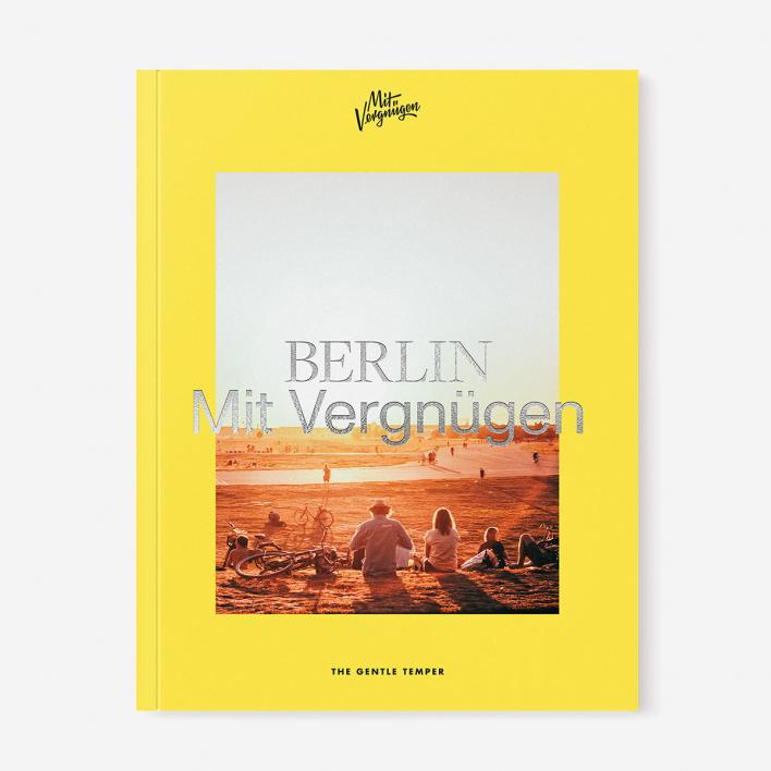 The Gentle Temper Mit Vergnügen - Berlin für alle Lebenslagen