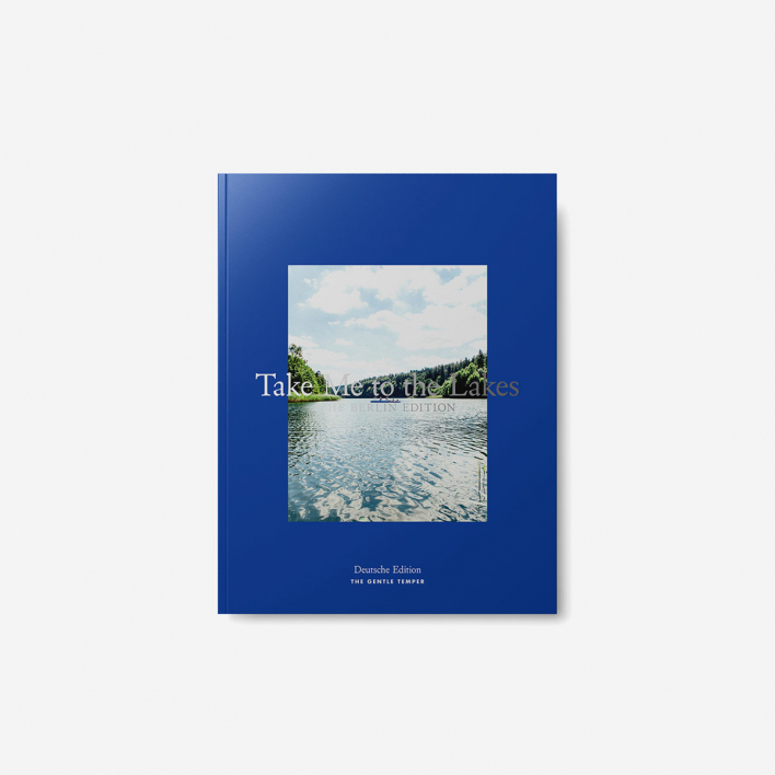 The Gentle Temper Take Me To The Lakes - Berlin Edition