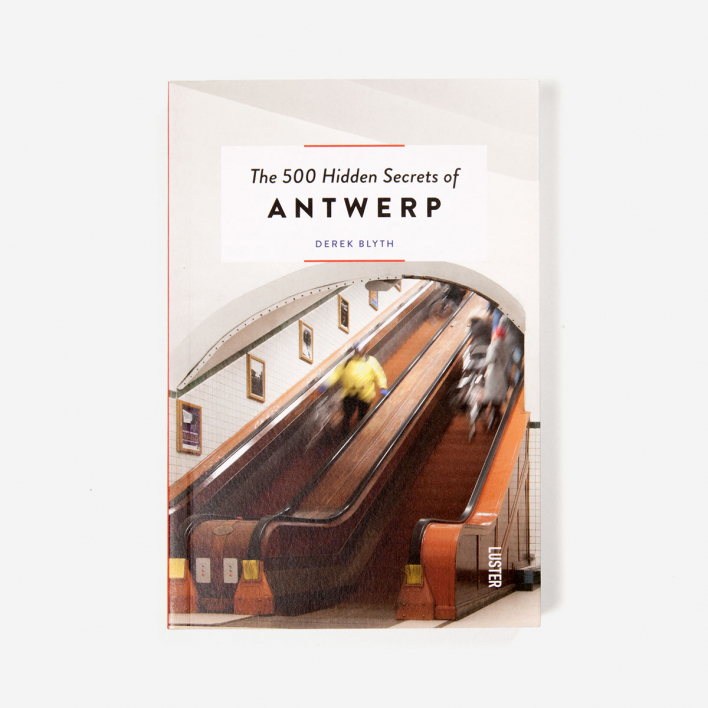 Luster Publishing The 500 Hidden Secrets Of Antwerp