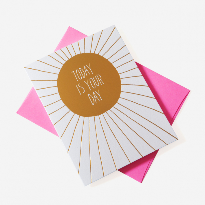 Ashkahn Today Is Your Day Greeting Card