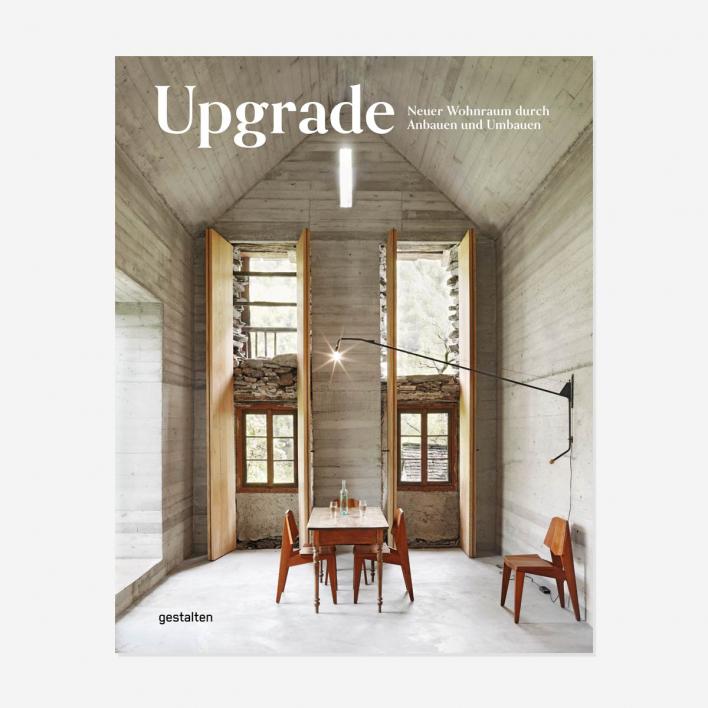 Gestalten Upgrade - Neuer Wohnraum durch Anbauen und Umbauen