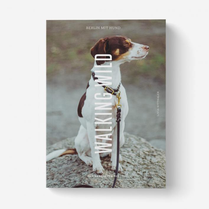 The Gentle Temper Walking Wild - Berlin mit Hund Buch