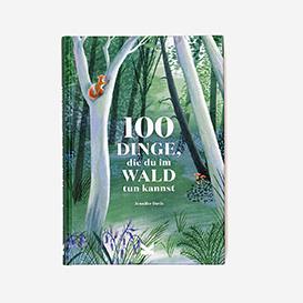 100 Dinge, die Du im Wald tun kannst. Buch>     </noscript> </div>          <div class=