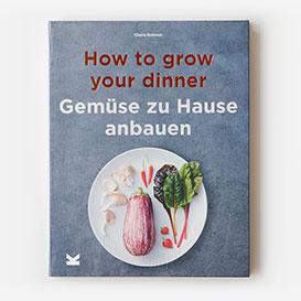 How to Grow Your Dinner at Home. Gemüse zu Hause anbauen. Buch>     </noscript> </div>          <div class=