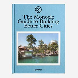 The Monocle Guide to Building Better Cities>     </noscript> </div>          <div class=