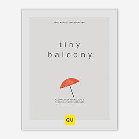 Tiny Balcony. Raumwunder für Balkon und Terrasse zum Selberbauen>     </noscript> </div>          <div class=