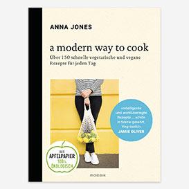 A Modern Way to Cook. Über 150 schnelle vegetarische und vegane Rezepte für jeden Tag. Kochbuch>     </noscript> </div>          <div class=