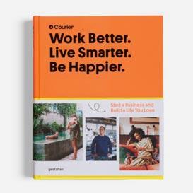 Work Better. Live Smarter, Be Happier. Start a Business and Build a Life You Love. Book>     </noscript> </div>          <div class=