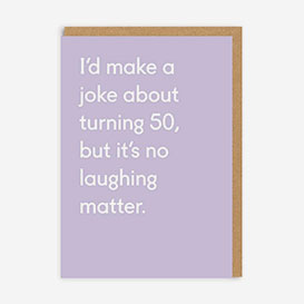 Joke About Turning 50 Greeting Card>     </noscript> </div>          <div class=