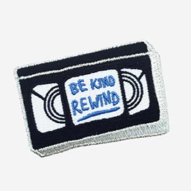 Be Kind, rewind Iron-On Patch>     </noscript> </div>          <div class=