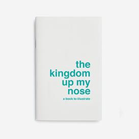 Kingdom up my Nose - A Book to Illustrate>     </noscript> </div>          <div class=